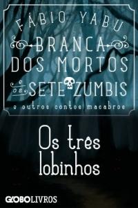 Branca dos mortos e os sete zumbis e outros contos macabros Book Kindle