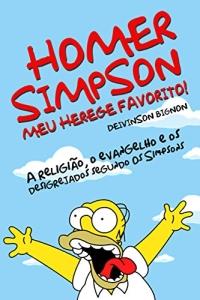 (GRÁTIS)  HOMER SIMPSON, MEU HEREGE FAVORITO: A religião, o evangelho e os desigrejados segundo Os Simpsons (eBook Kindle)