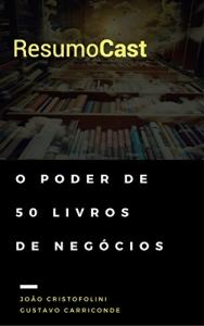 ResumoCast: O poder de 50 livros de negócios Grátis
