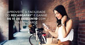 Ganhe R$10 de desconto na primeira recarga pelo app RecargaPay usando o seu cartão MasterCard