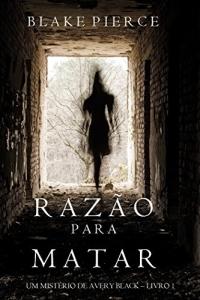 Razão Para Matar (Um mistério de Avery Black ) eBook Kindle