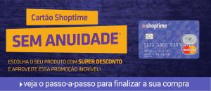 CARTÃO SHOPTIME SEM ANUIDADE