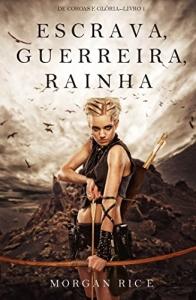 Escrava, Guerreira e Rainha (eBook Kindle)