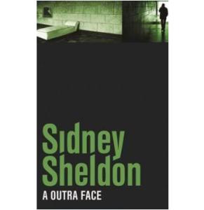 Sidney Sheldon - A Outra Face