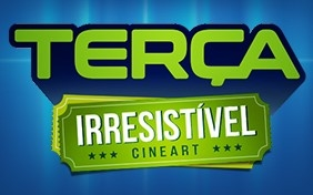 Terça Irresistível Cineart - Ingressos a partir de R$4,00