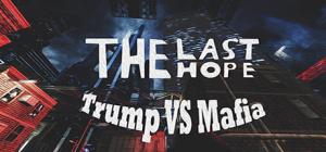 The Last Hope: Trump vs Mafia - Steam Free Key