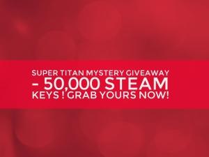 Super Titan Mystery Steam Keys!