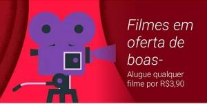 Alugue qualquer filme na Google Play por R$3,90 - Até 15 de abril