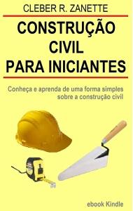 Ebook - Construção civil para iniciantes: Conheça e aprenda de uma forma simples GRÁTIS