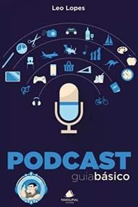 [Ebook] Podcast: guia básico - Léo Lopes - R$ 9