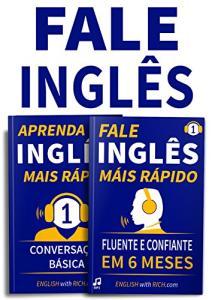 ebook Grátis: Fale Inglês Mais Rápido: Inglês Fluente e Confiante Em 6 Meses e Aprenda Inglês Mais Rápido: Iniciante Nível 1: Conversação Básica: (2 em 1)