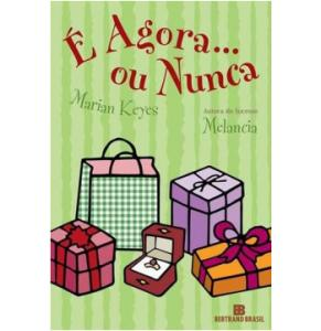 Livro: É Agora... Ou Nunca - Keyes, Marian R$9