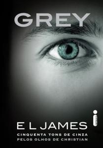Grey - Cinquenta Tons de Cinza Pelos Olhos de Christian - Apenas R$9,90