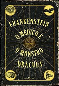 Frankenstein + O Médico e o Monstro + Drácula - Capa dura - R$40