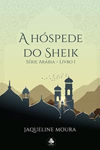A hóspede do Sheik (Série Arábia Livro 1) - Grátis