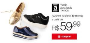 Oxford e Tênis Flatform - Vizzano, Moleca, Beira Rio e Outras a partir de R$60