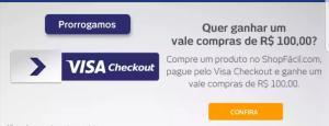 Compre qualquer produto no shop fácil com Visa checkout e ganhe um voucher de 100 reais. Foi Prorrogado!!!!