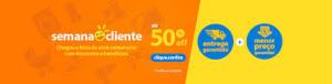 WALMART - Semana do cliente até 50% de desconto.