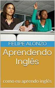 ebook gratis - Aprendendo ingles - Como eu aprendo ingles