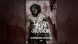 A LENDA DE RUFF GHANOR - VOLUME 02 - LEONEL CALDELA - NERDBOOKS