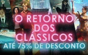O Retorno dos Clássicos: até 75% OFF no Steam