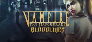 Vampire®: The Masquerade - Bloodlines