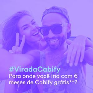 Promoção Virada Cabify - Concorra a viagens internacionais ou 6 meses de corridas grátis!