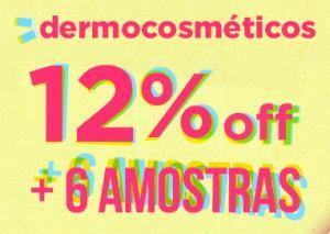 12% OFF em dermocosméticos + 6 amostras grátis em compras acima de R$149