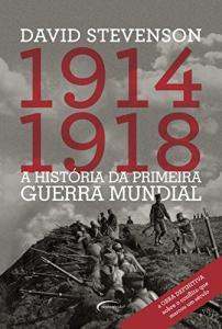1914-1918 A História da Primeira Guerra Mundial por DAVID STEVENSON - R$10