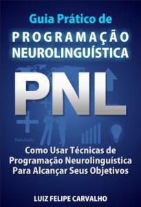 Guia Prático de Programação Neurolinguística - eBook Kindle