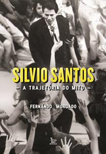 Silvio Santos, a trajetória do mito - eBook Kindle Grátis