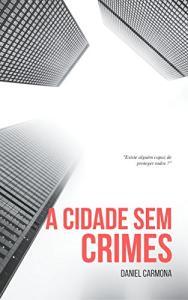 A Cidade Sem Crimes - eBook GRÁTIS