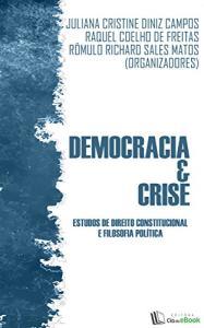 Democracia e crise: Estudos de Direito Constitucional e Filosofia Política - eBook Kindle