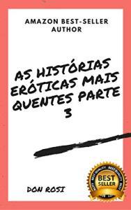 As Histórias Eróticas Mais Quentes parte 3 - eBook GRÁTIS