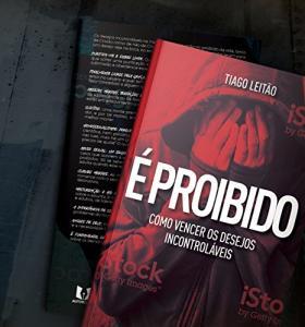 Ebook Grátis - É PROIBIDO COMO VENCER OS DESEJOS INCONTROLÁVEIS