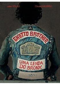 HQ Ghetto Brothers - Uma Lenda do Bronx - R$15