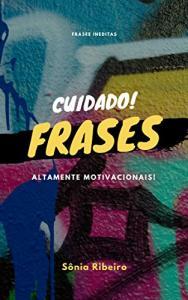 Ebook Grátis - Cuidado Frases altamente motivacionais