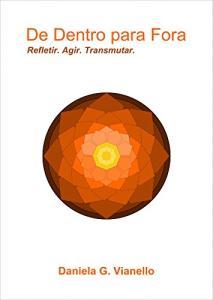 Ebook Grátis - De Dentro para Fora: Refletir. Agir. Transmutar