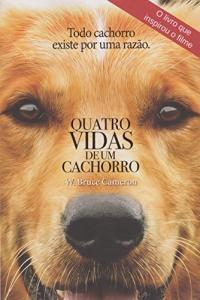 Quatro Vidas de Um Cachorro - R$16