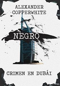 Amazon Kindle Gratis: Negro - Crimen en Dubái [Espanhol]