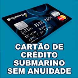 Cartão Submarino (Visa) - Anuidade Grátis para Sempre - Válido até hoje (31/05)