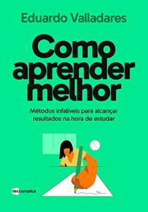 eBook gratis - Como aprender melhor: Métodos infalíveis para alcançar resultados na hora de estudar