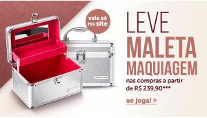 Nas compras a partir de R$239,90 leve uma maleta para maquiagem