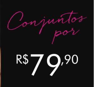 Conjuntos Loungerie - R$79,90
