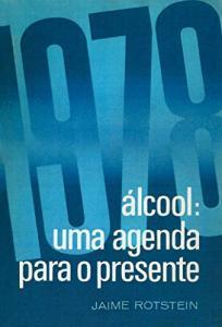 Álcool: Uma agenda para o presente - ebook grátis