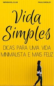 eBook Grátis - Vida Simples: Dicas Para Uma Vida Minimalista e Mais Feliz
