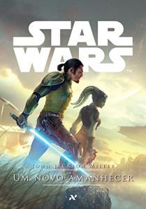 STAR WARS - Um novo amanhecer - eBook Kindle por John Jackson Miller - R$6