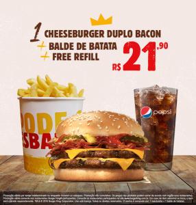 Combo BK: balde de batata + free refil + cheeseburger duplo com bacon - R$21,90