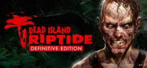 Dead Island: Riptide Definitive Edition (PC) - R$ 9 (75% OFF)