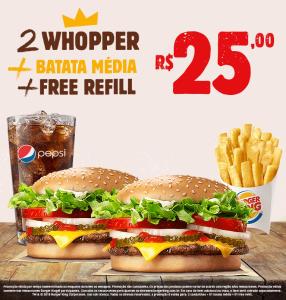 2 Whopper + Batata média + Free refill no Burger King - R$25